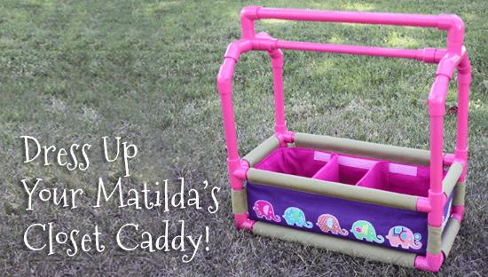 Dress Up Your Matilda's Closet Caddy