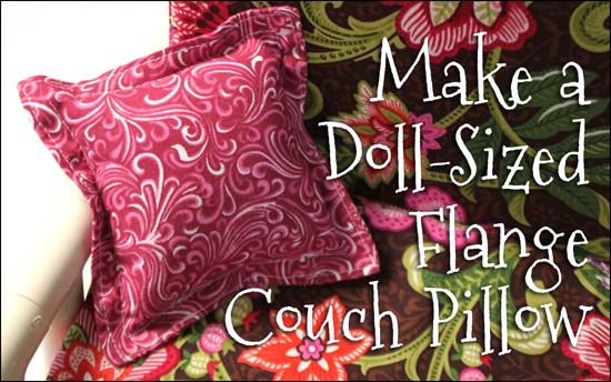 Make a Doll-Sized Flange Couch Pillow for 18-inch dolls such as American Girl™