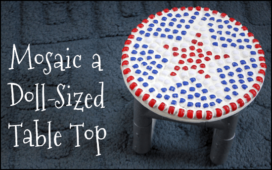 How to Mosaic a Doll-Sized Table Top