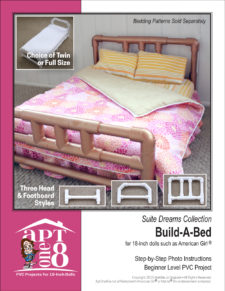 Suite Dreams Collection: Build-A-Bed PVC pattern for 18-inch dolls such as American Girl™