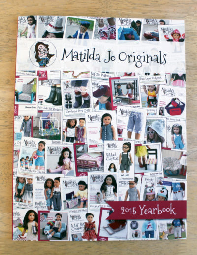 Matilda Jo Originals 2015 Yearbook - Pattern info, tutorials, photos and more for those who craft for 18-inch dolls