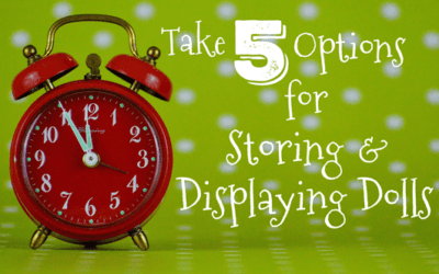 Take 5: Options for Storing & Displaying Dolls