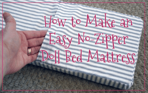 FREE Tutorial: How To Make an Easy No-Zipper Doll Bed Mattress
