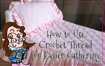 How to Use Crochet Thread for Easier Gathering