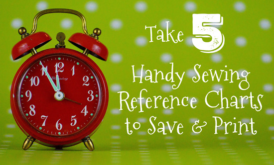 Take 5: Handy Sewing Reference Charts to Save & Print