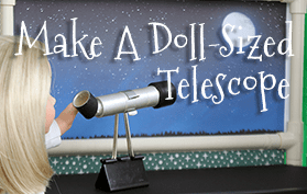 How to Make A Doll-Sized Telescope